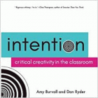 Intention: Critical Creativity in the Classroom.