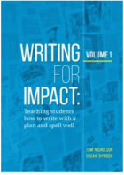 Writing for Impact: Volume 1 Teaching students how to write with a plan and spell well