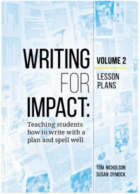 Writing for Impact: Volume 2 Teaching students how to write with a plan and spell well